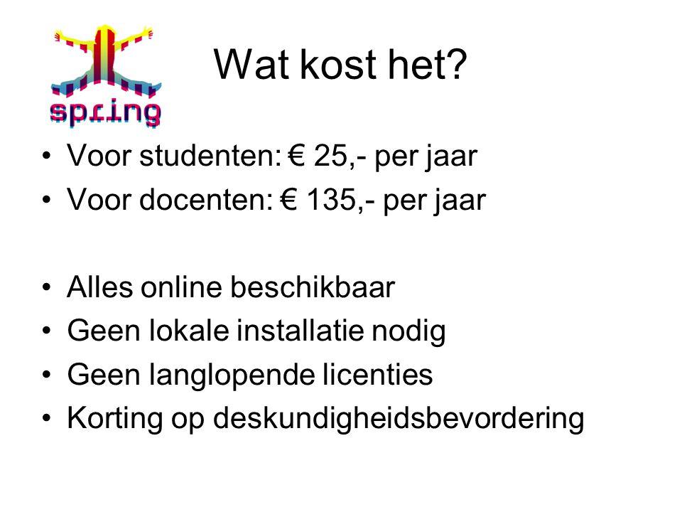 Wat kost het? Voor studenten: € 25,- per jaar Voor docenten: € 135,- per jaar Alles online beschikbaar Geen lokale installatie nodig Geen langlopende