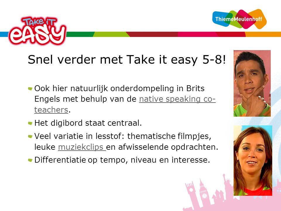 Snel verder met Take it easy 5-8.