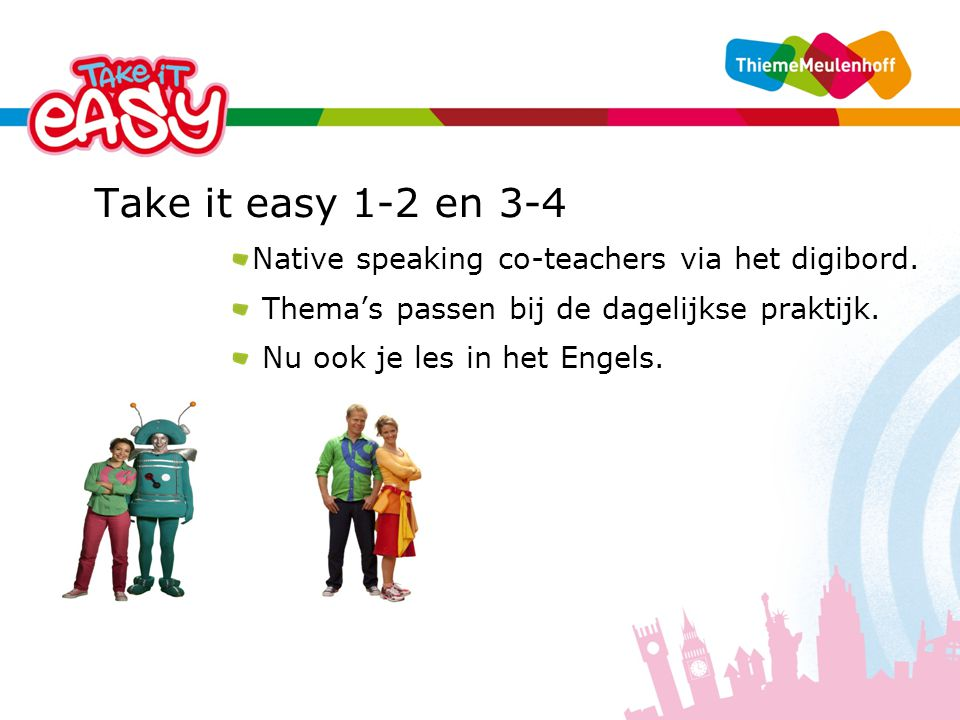Take it easy 1-2 en 3-4 Native speaking co-teachers via het digibord.