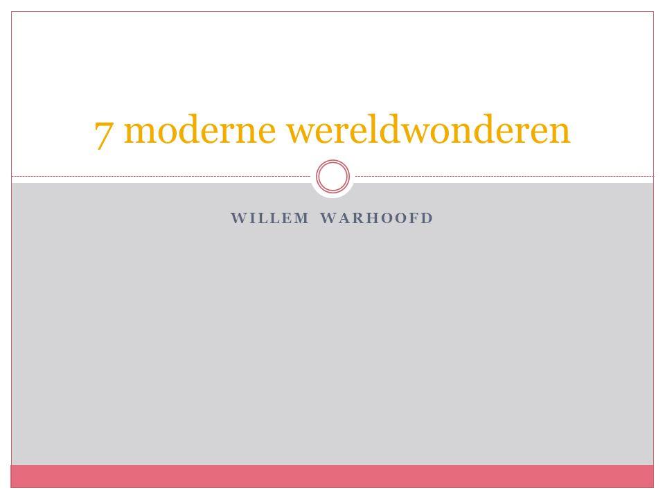 WILLEM WARHOOFD 7 moderne wereldwonderen