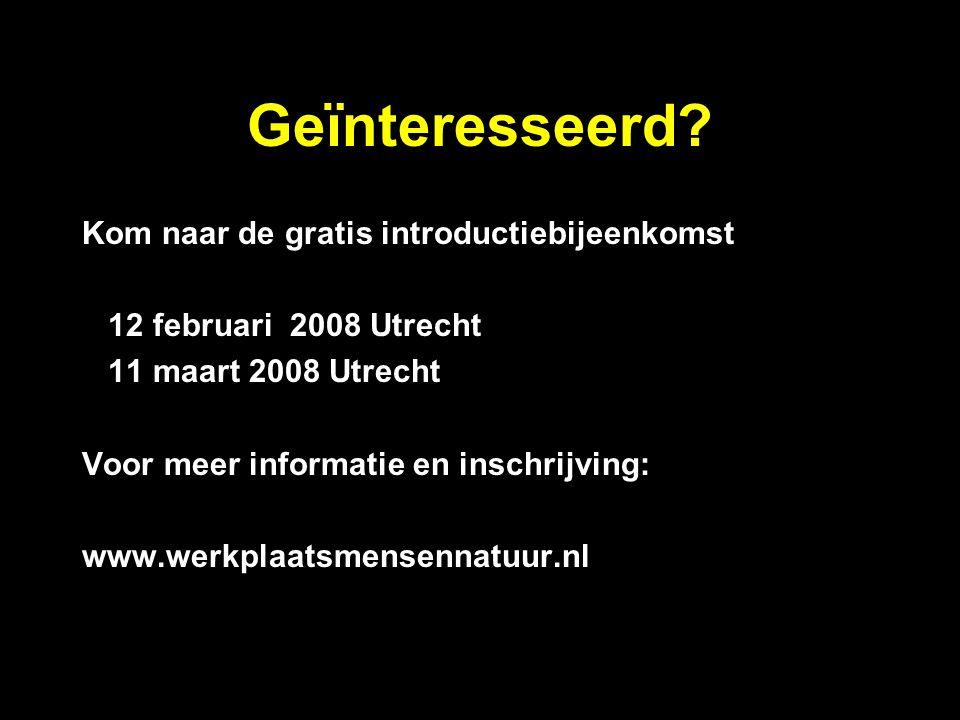 Geïnteresseerd? Kom naar de gratis introductiebijeenkomst 12 februari 2008 Utrecht 11 maart 2008 Utrecht Voor meer informatie en inschrijving: www.wer