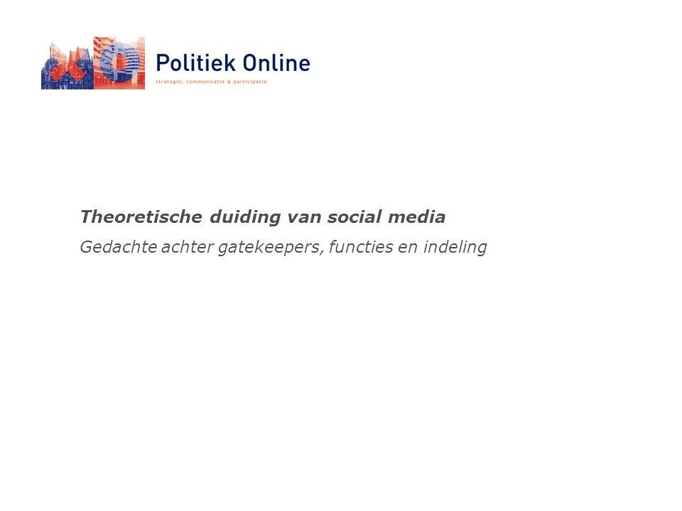 Theoretische duiding van social media Gedachte achter gatekeepers, functies en indeling