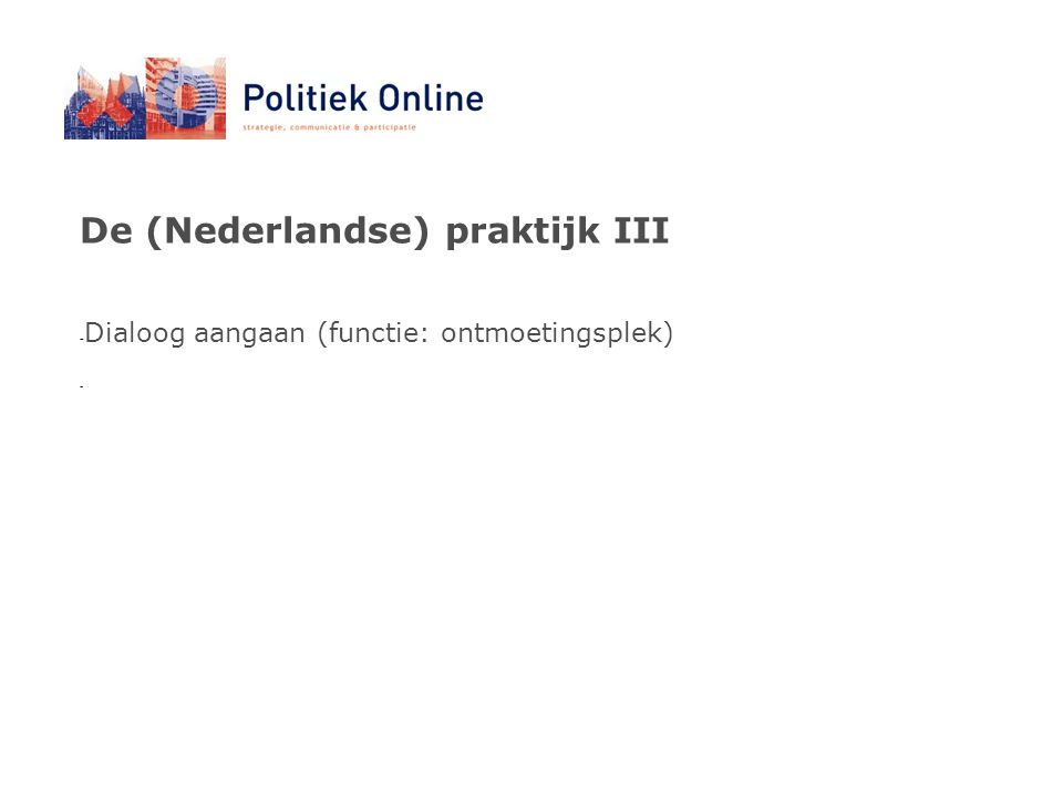 De (Nederlandse) praktijk III - Dialoog aangaan (functie: ontmoetingsplek) -