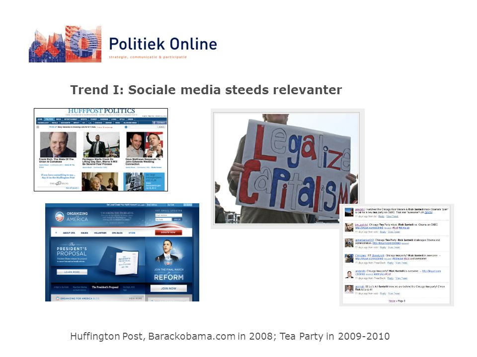 Trend I: Sociale media steeds relevanter Huffington Post, Barackobama.com in 2008; Tea Party in 2009-2010