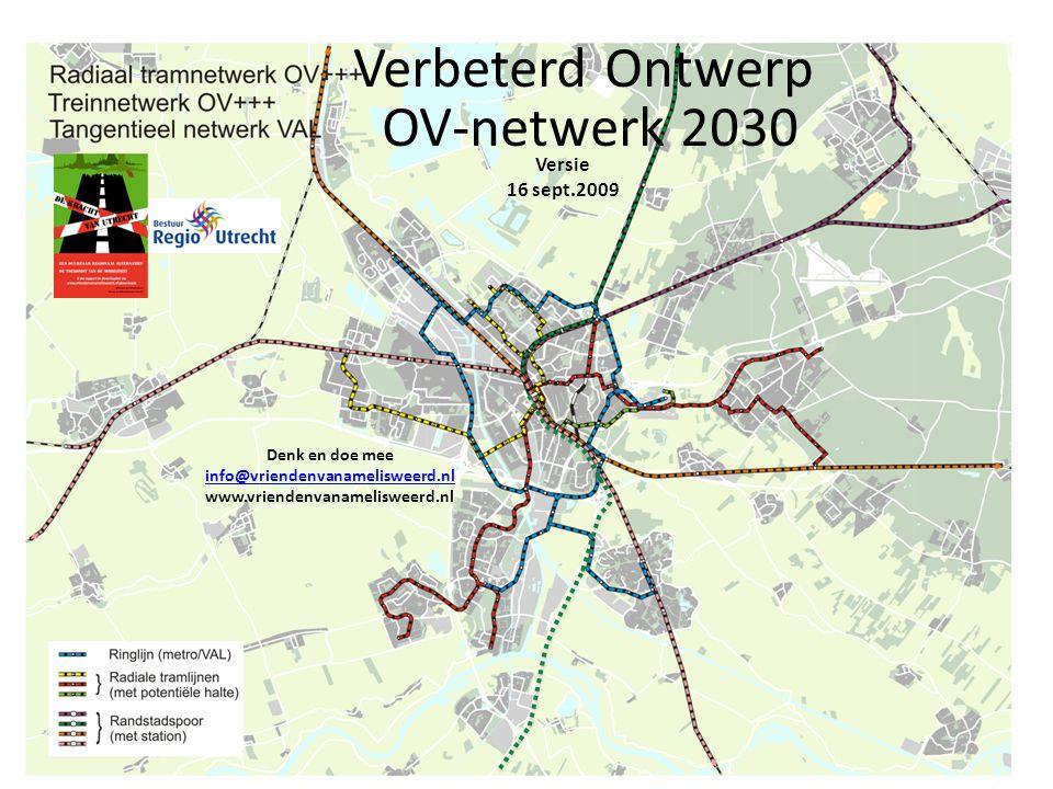 Verbeterd Ontwerp OV-netwerk 2030 Versie 16 sept.2009 Denk en doe mee info@vriendenvanamelisweerd.nl www.vriendenvanamelisweerd.nl