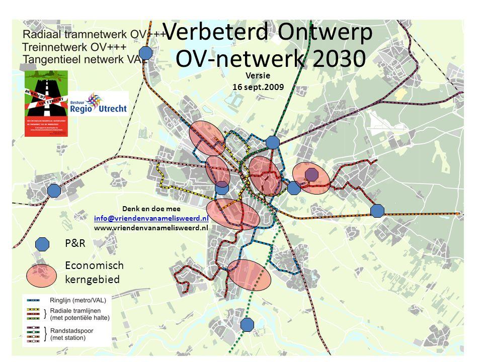 Verbeterd Ontwerp OV-netwerk 2030 Versie 16 sept.2009 Denk en doe mee info@vriendenvanamelisweerd.nl www.vriendenvanamelisweerd.nl P&R Economisch kerngebied