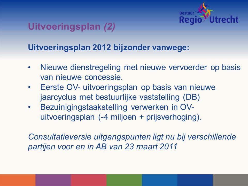 Uitvoeringsplan (2) Uitvoeringsplan 2012 bijzonder vanwege: Nieuwe dienstregeling met nieuwe vervoerder op basis van nieuwe concessie. Eerste OV- uitv