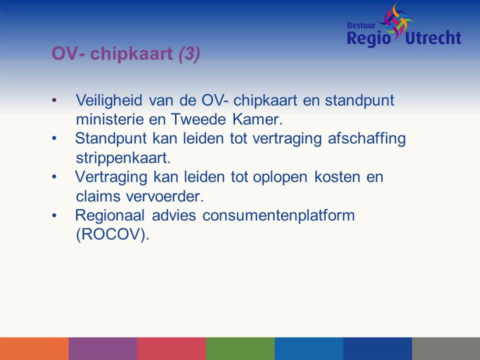 OV- chipkaart (3) Veiligheid van de OV- chipkaart en standpunt ministerie en Tweede Kamer. Standpunt kan leiden tot vertraging afschaffing strippenkaa