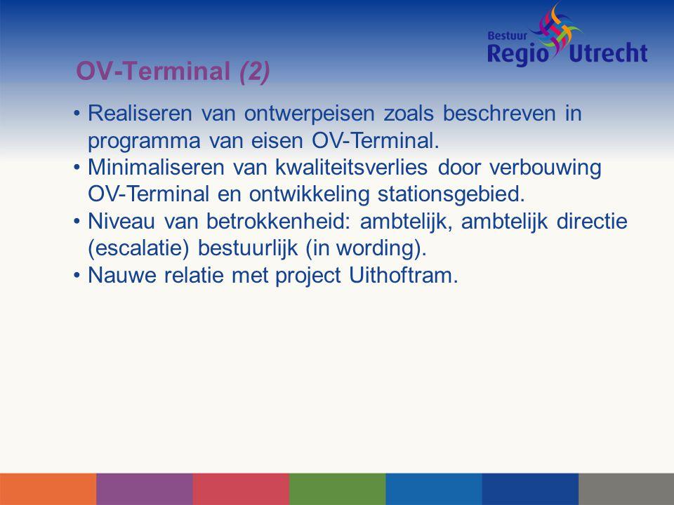OV-Terminal (2) Realiseren van ontwerpeisen zoals beschreven in programma van eisen OV-Terminal. Minimaliseren van kwaliteitsverlies door verbouwing O