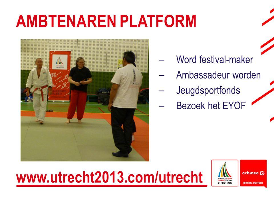 www.utrecht2013.com/utrecht – Word festival-maker – Ambassadeur worden – Jeugdsportfonds – Bezoek het EYOF AMBTENAREN PLATFORM