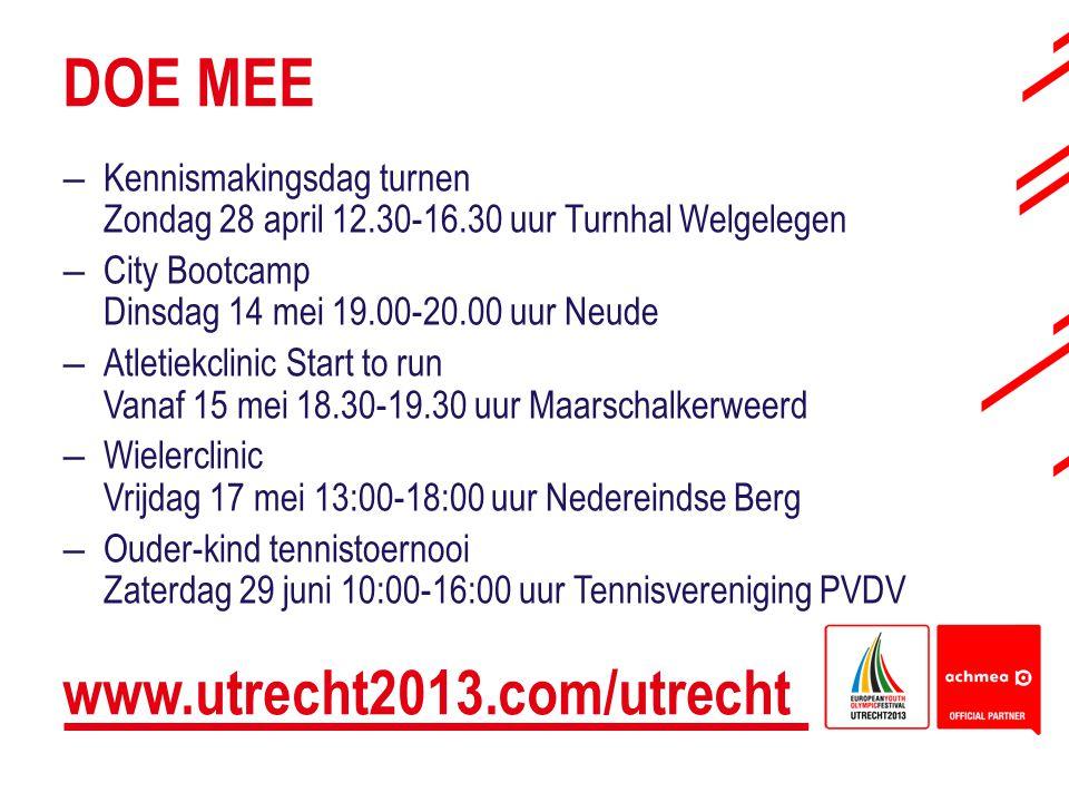 DOE MEE –Kennismakingsdag turnen Zondag 28 april 12.30-16.30 uur Turnhal Welgelegen –City Bootcamp Dinsdag 14 mei 19.00-20.00 uur Neude –Atletiekclini