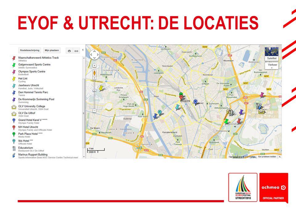 EYOF & UTRECHT: DE LOCATIES