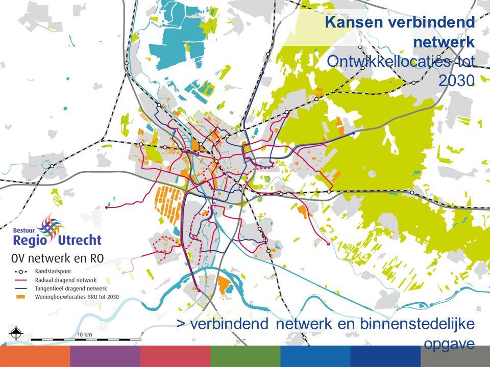 Kansen verbindend netwerk Ontwikkellocaties tot 2030 > verbindend netwerk en binnenstedelijke opgave