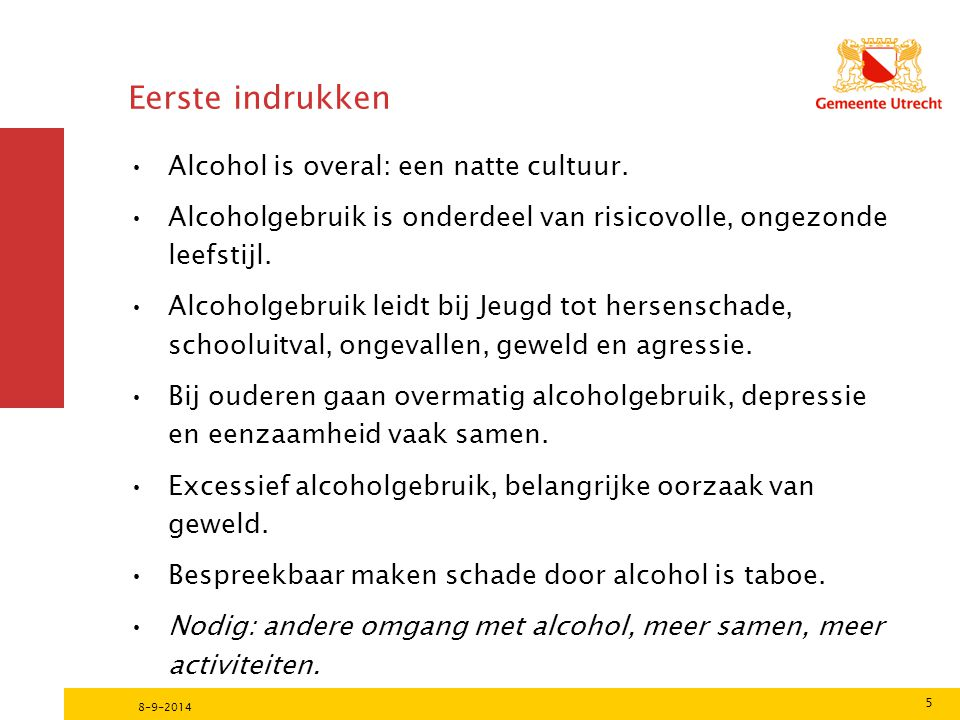 Eerste indrukken Alcohol is overal: een natte cultuur.