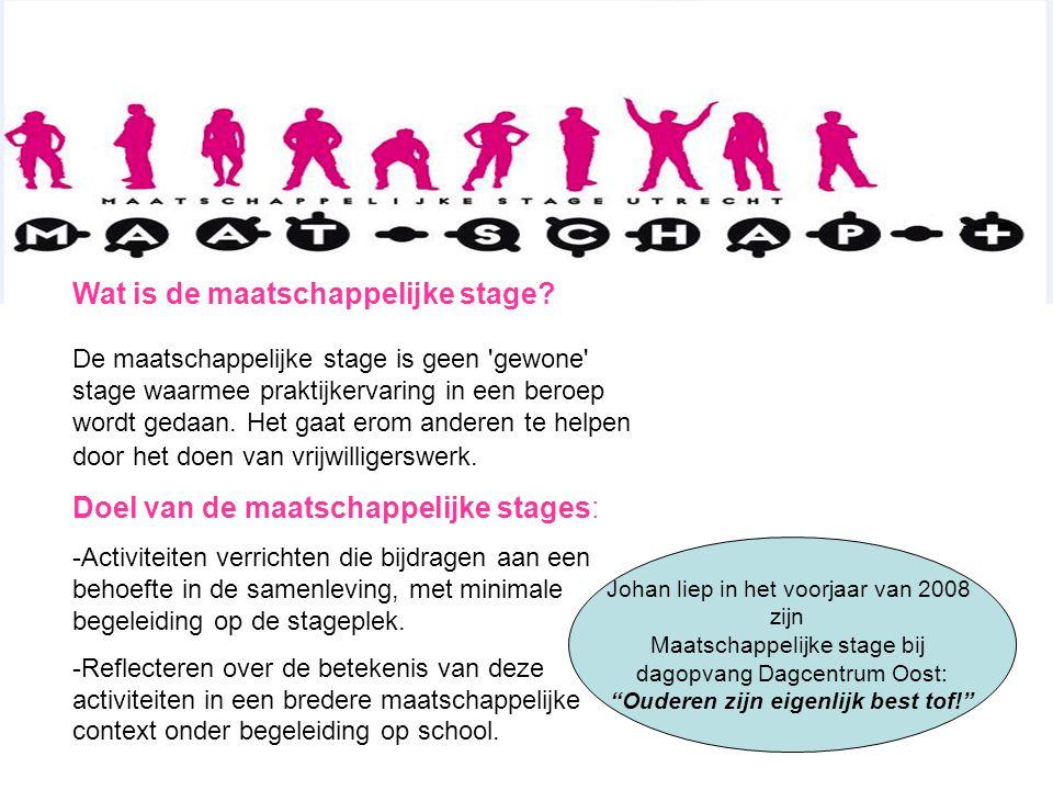 Wat is de maatschappelijke stage? De maatschappelijke stage is geen 'gewone' stage waarmee praktijkervaring in een beroep wordt gedaan. Het gaat erom