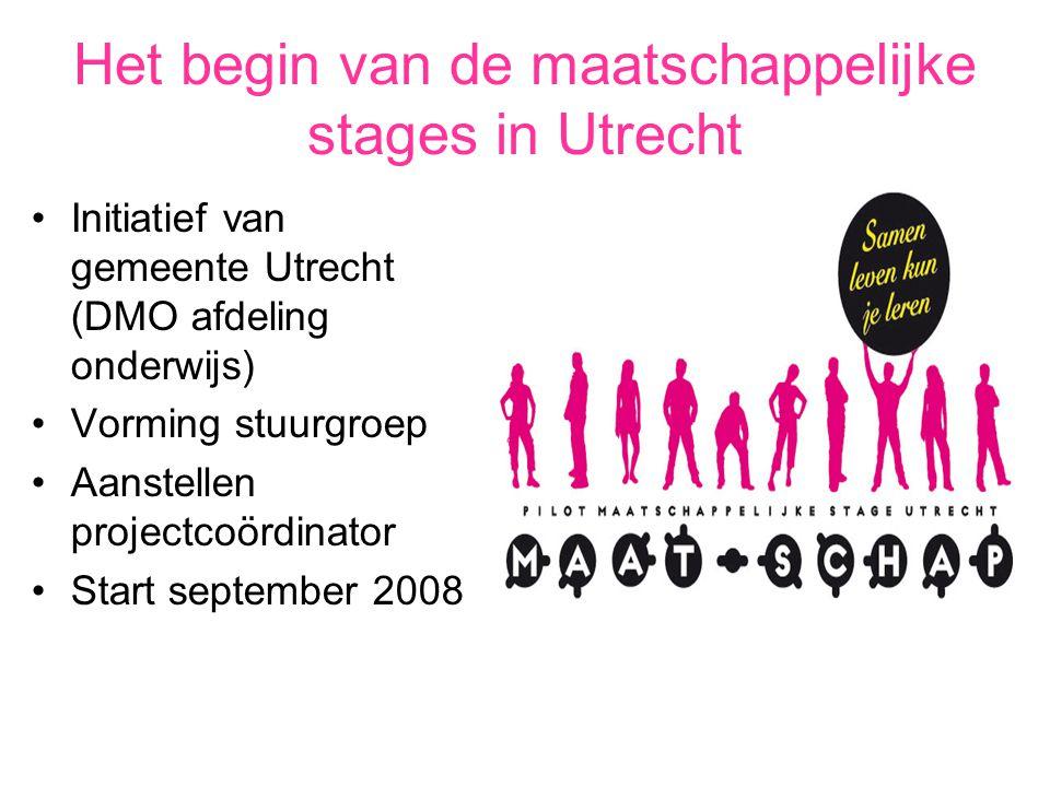 Het begin van de maatschappelijke stages in Utrecht Initiatief van gemeente Utrecht (DMO afdeling onderwijs) Vorming stuurgroep Aanstellen projectcoör