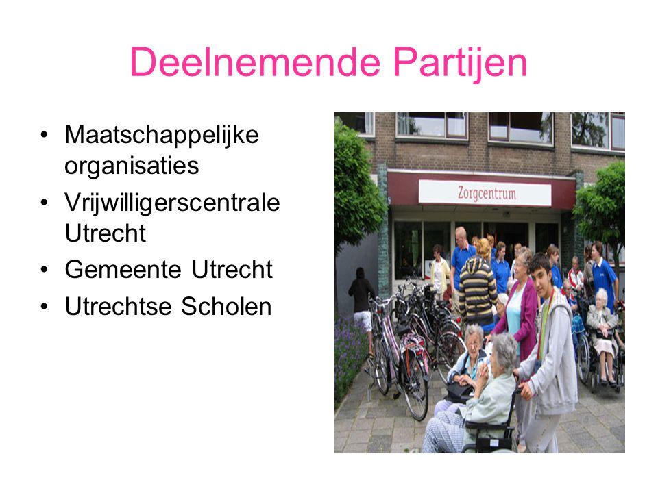 Deelnemende Partijen Maatschappelijke organisaties Vrijwilligerscentrale Utrecht Gemeente Utrecht Utrechtse Scholen