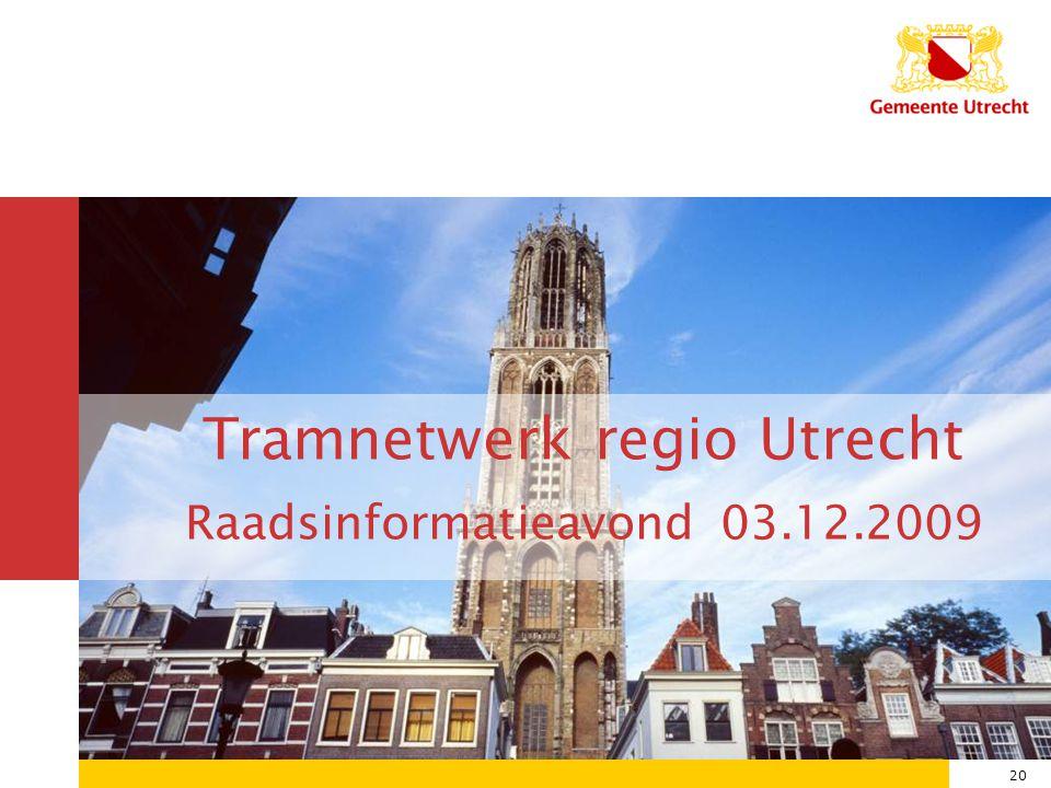 20 Tramnetwerk regio Utrecht Raadsinformatieavond 03.12.2009