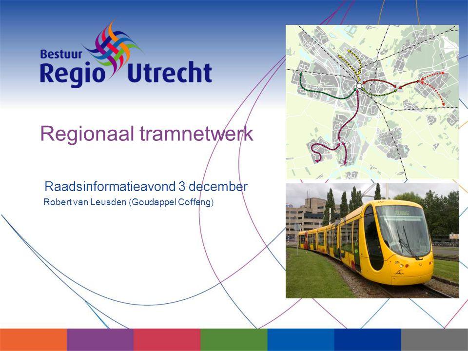 Regionaal tramnetwerk Raadsinformatieavond 3 december Robert van Leusden (Goudappel Coffeng)