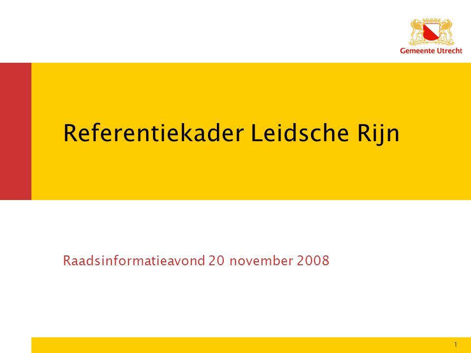 1 Referentiekader Leidsche Rijn Raadsinformatieavond 20 november 2008