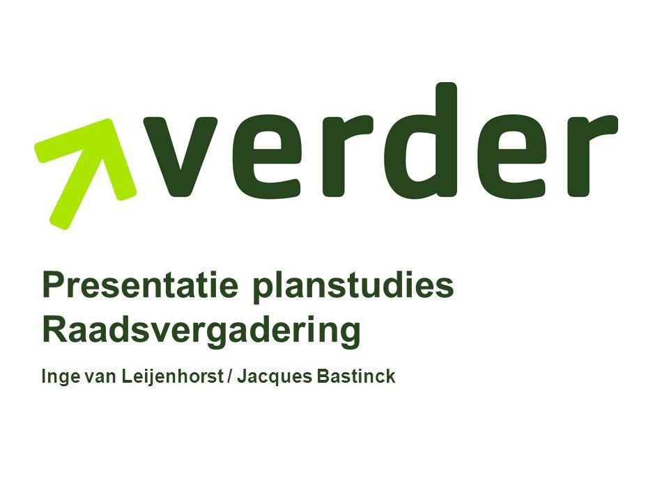 Presentatie planstudies Raadsvergadering Inge van Leijenhorst / Jacques Bastinck