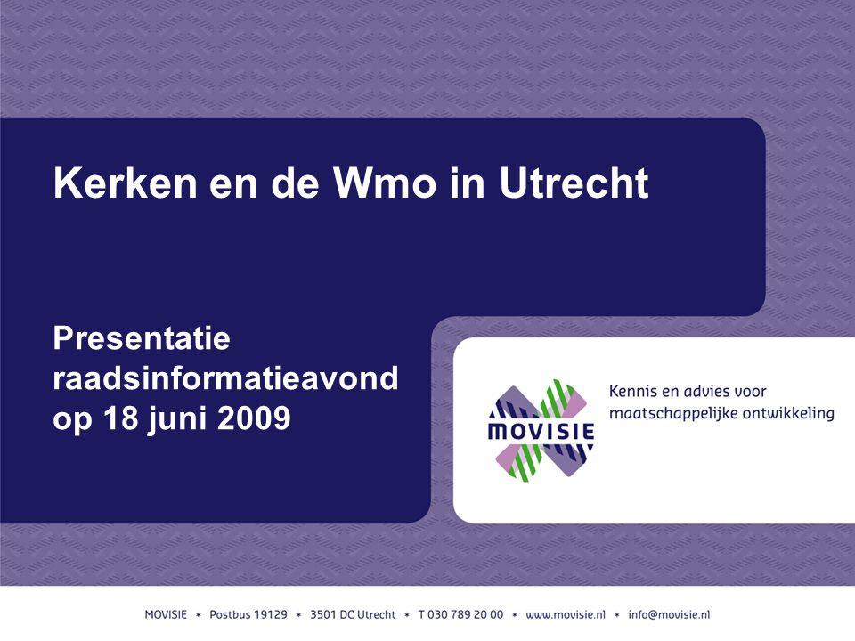 Kerken en de Wmo in Utrecht Presentatie raadsinformatieavond op 18 juni 2009