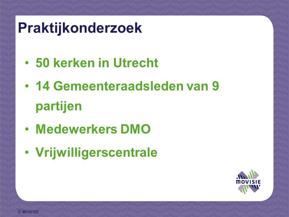 © MOVISIE Praktijkonderzoek 50 kerken in Utrecht 14 Gemeenteraadsleden van 9 partijen Medewerkers DMO Vrijwilligerscentrale