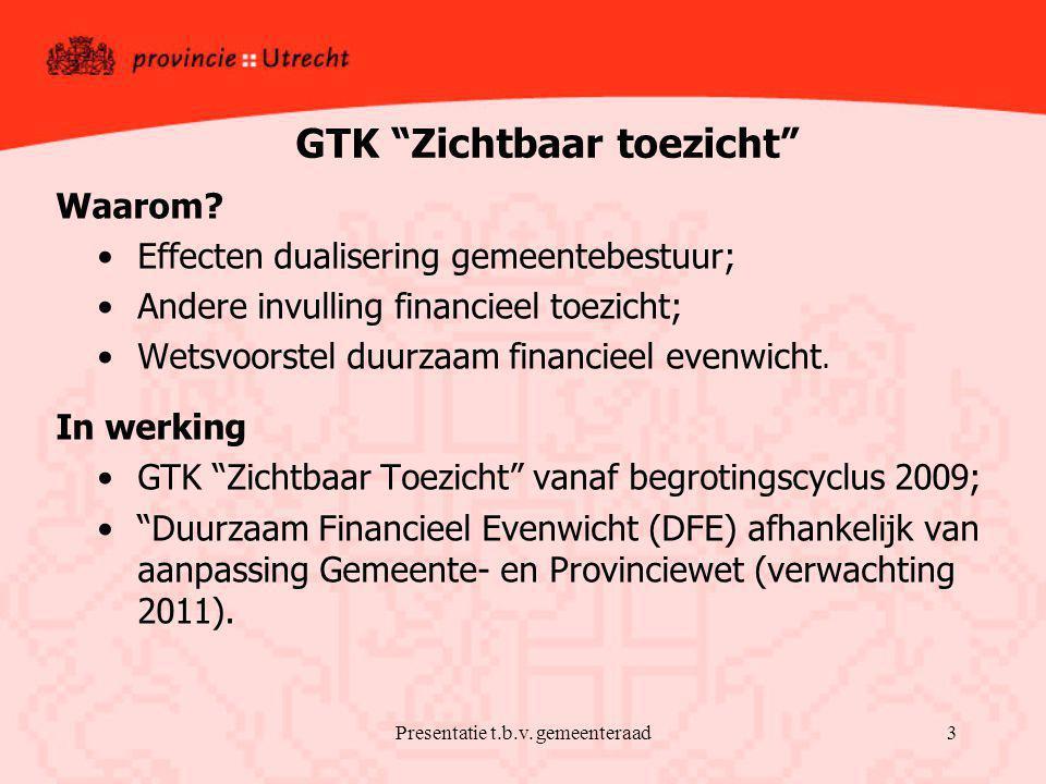 Presentatie t.b.v. gemeenteraad3 GTK Zichtbaar toezicht Waarom.