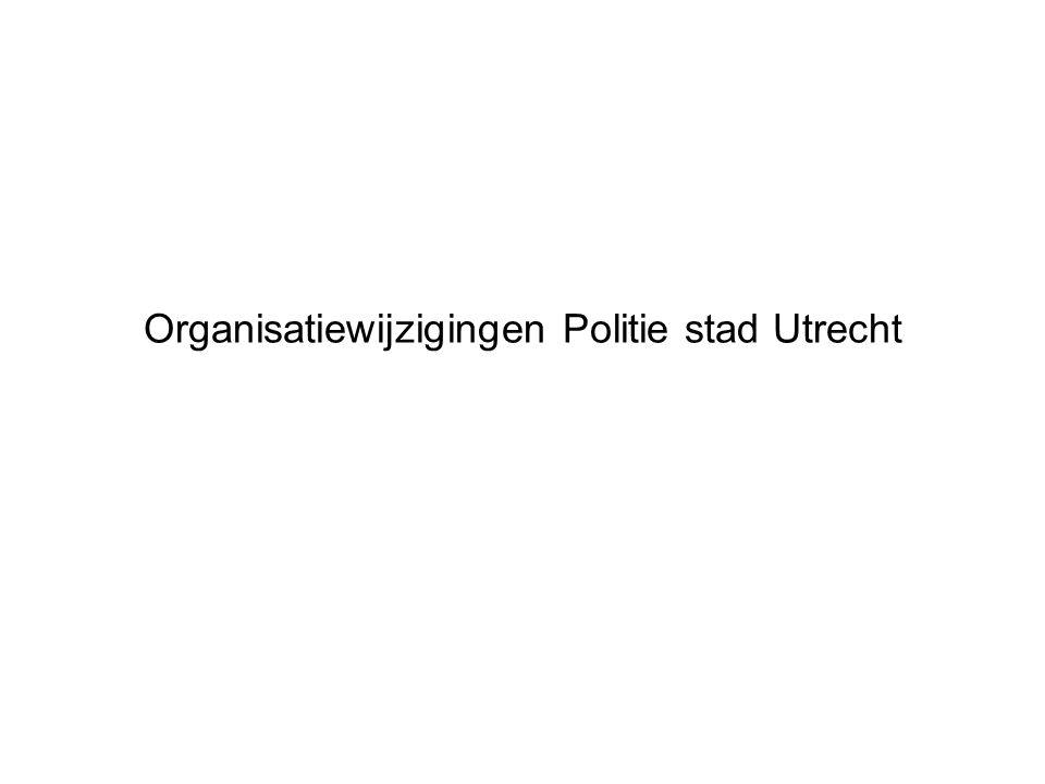 Organisatiewijzigingen Politie stad Utrecht