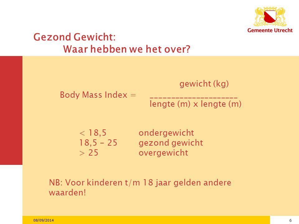 6 08/09/2014 Gezond Gewicht: Waar hebben we het over.