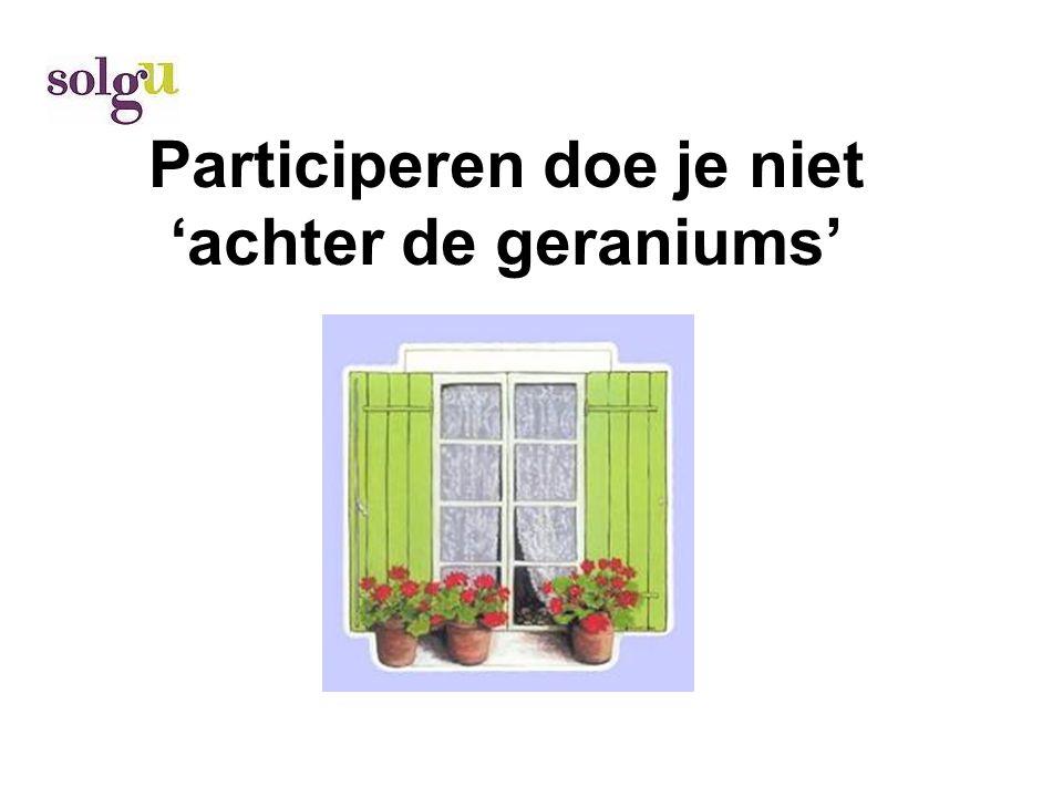 Participeren doe je niet 'achter de geraniums'