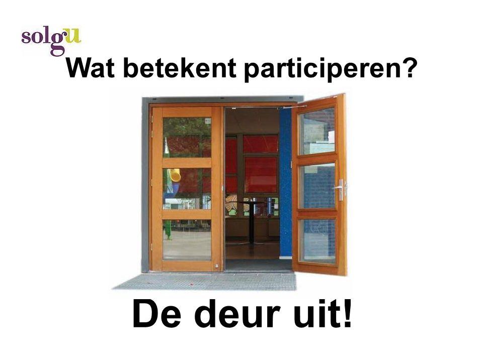 Wat betekent participeren De deur uit!