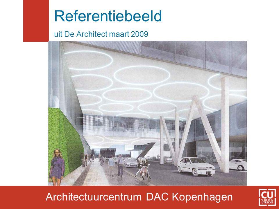 Referentiebeeld uit De Architect maart 2009 Architectuurcentrum DAC Kopenhagen