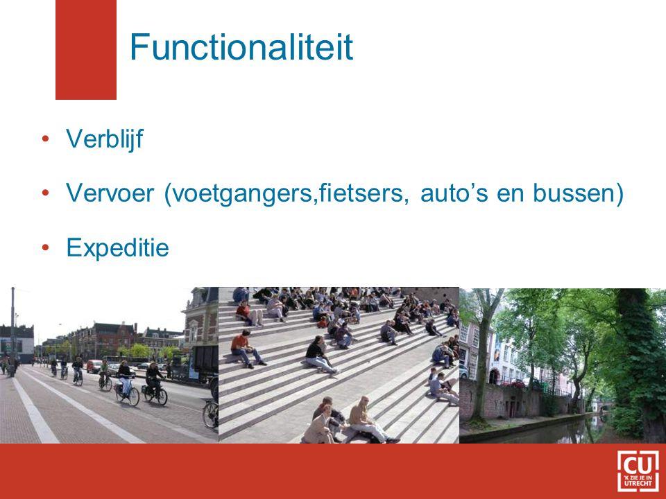 Functionaliteit Verblijf Vervoer (voetgangers,fietsers, auto's en bussen) Expeditie
