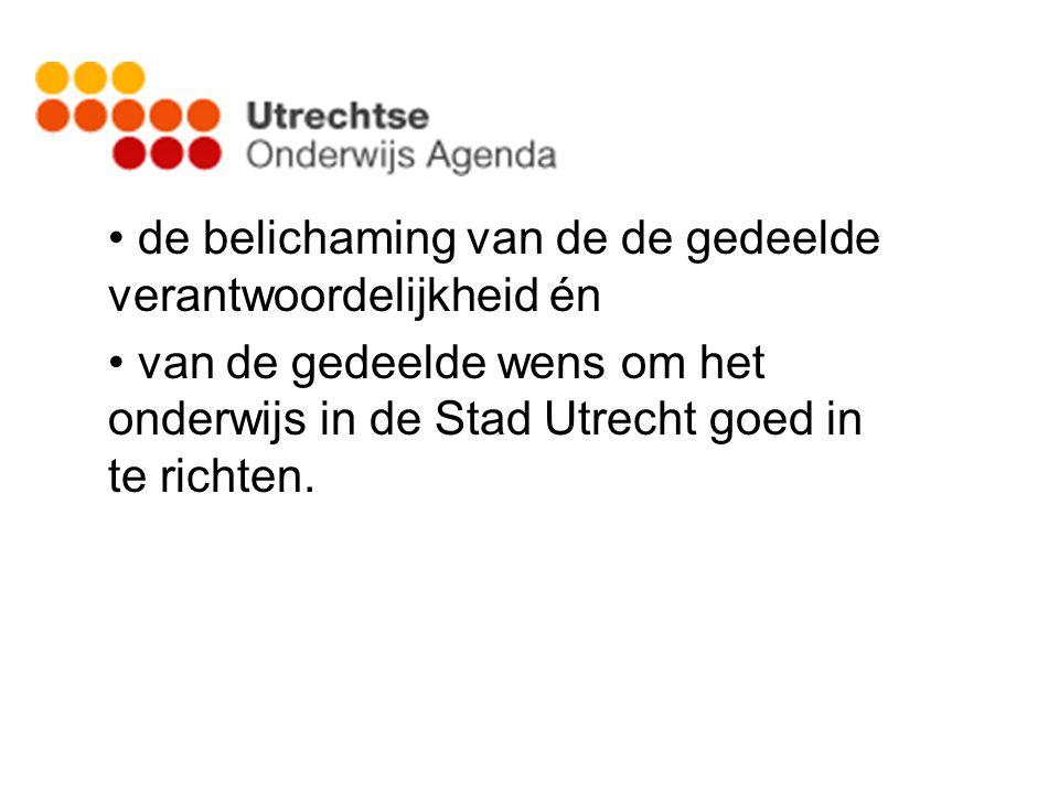 de belichaming van de de gedeelde verantwoordelijkheid én van de gedeelde wens om het onderwijs in de Stad Utrecht goed in te richten.