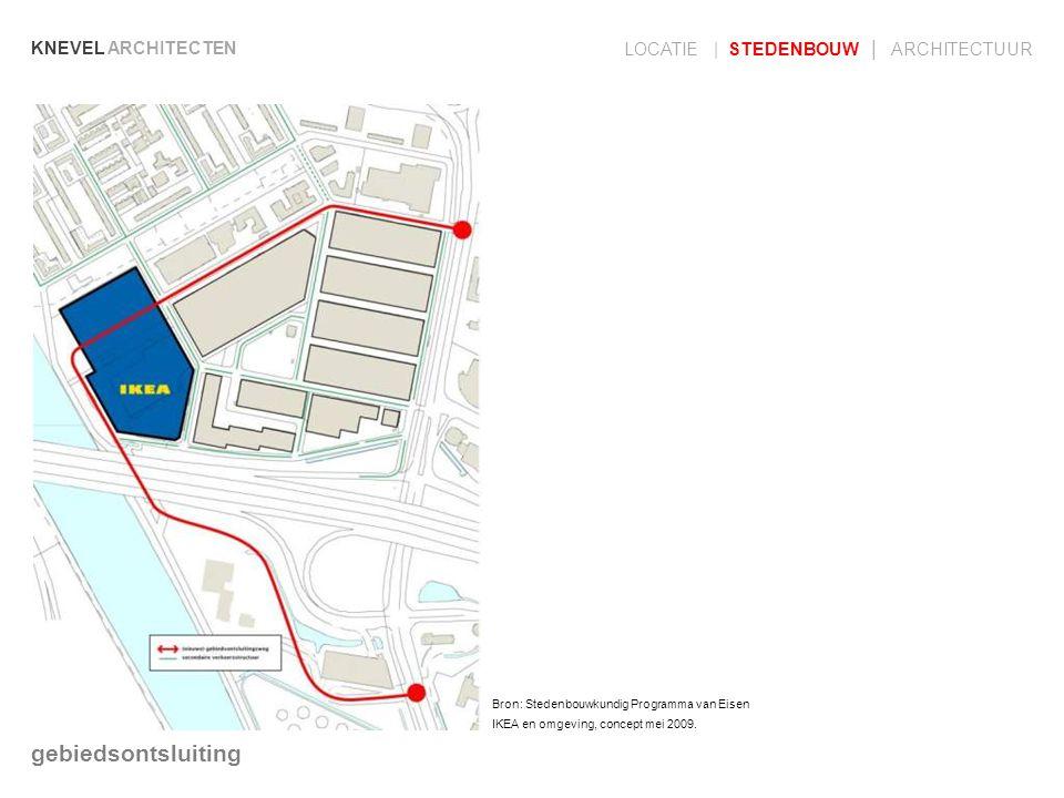 KNEVEL ARCHITECTEN LOCATIE | STEDENBOUW | ARCHITECTUUR gebiedsontsluiting Bron: Stedenbouwkundig Programma van Eisen IKEA en omgeving, concept mei 200