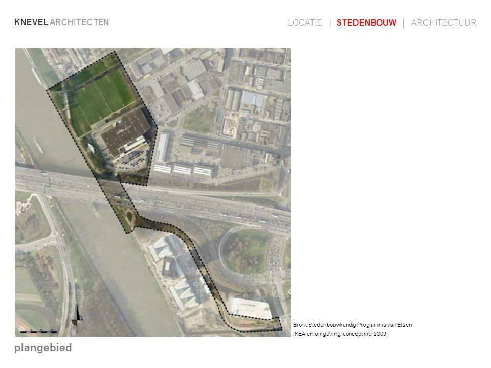 KNEVEL ARCHITECTEN LOCATIE | STEDENBOUW | ARCHITECTUUR plangebied Bron: Stedenbouwkundig Programma van Eisen IKEA en omgeving, concept mei 2009.