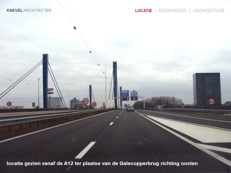 locatie gezien vanaf de A12 ter plaatse van de Galecopperbrug richting oosten KNEVEL ARCHITECTEN LOCATIE | STEDENBOUW | ARCHITECTUUR