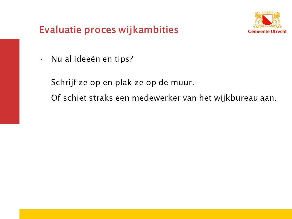 Evaluatie proces wijkambities Nu al ideeën en tips.