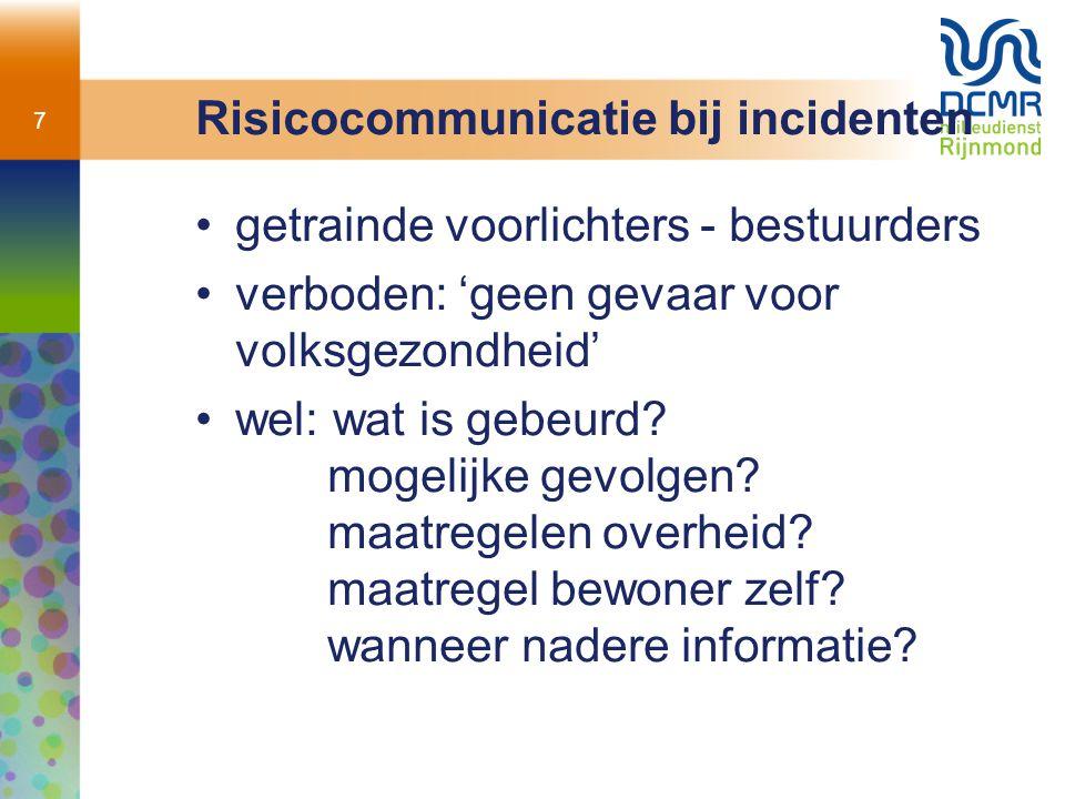 7 Risicocommunicatie bij incidenten getrainde voorlichters - bestuurders verboden: 'geen gevaar voor volksgezondheid' wel: wat is gebeurd.