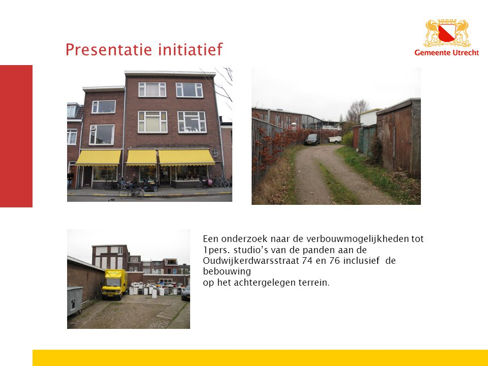 Presentatie initiatief Een onderzoek naar de verbouwmogelijkheden tot 1pers.