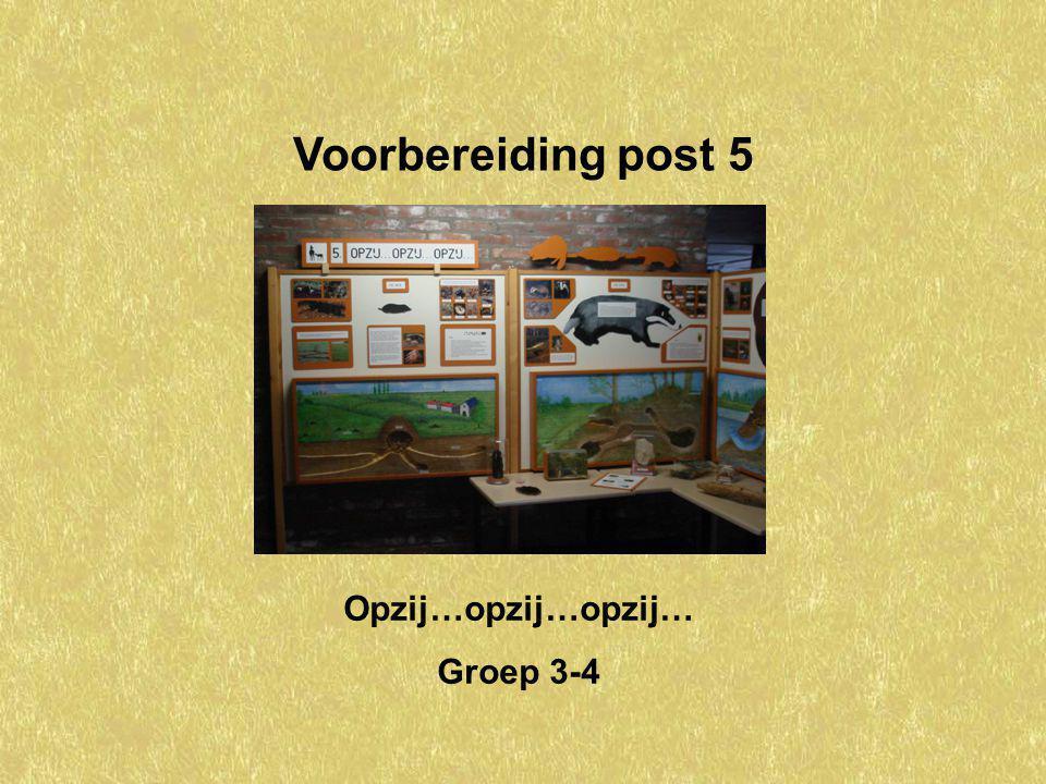 Voorbereiding post 5 Opzij…opzij…opzij… Groep 3-4
