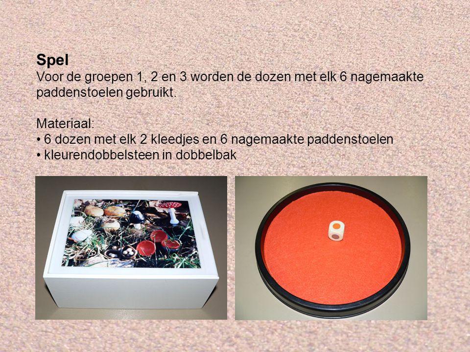 Spel Voor de groepen 1, 2 en 3 worden de dozen met elk 6 nagemaakte paddenstoelen gebruikt. Materiaal: 6 dozen met elk 2 kleedjes en 6 nagemaakte padd