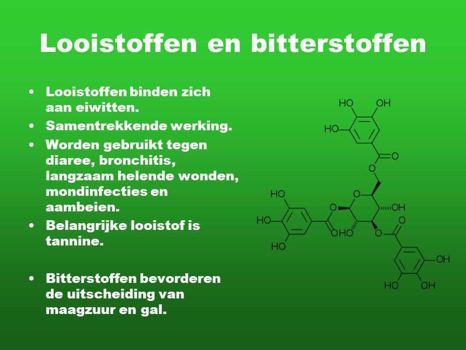 Looistoffen en bitterstoffen Looistoffen binden zich aan eiwitten. Samentrekkende werking. Worden gebruikt tegen diaree, bronchitis, langzaam helende