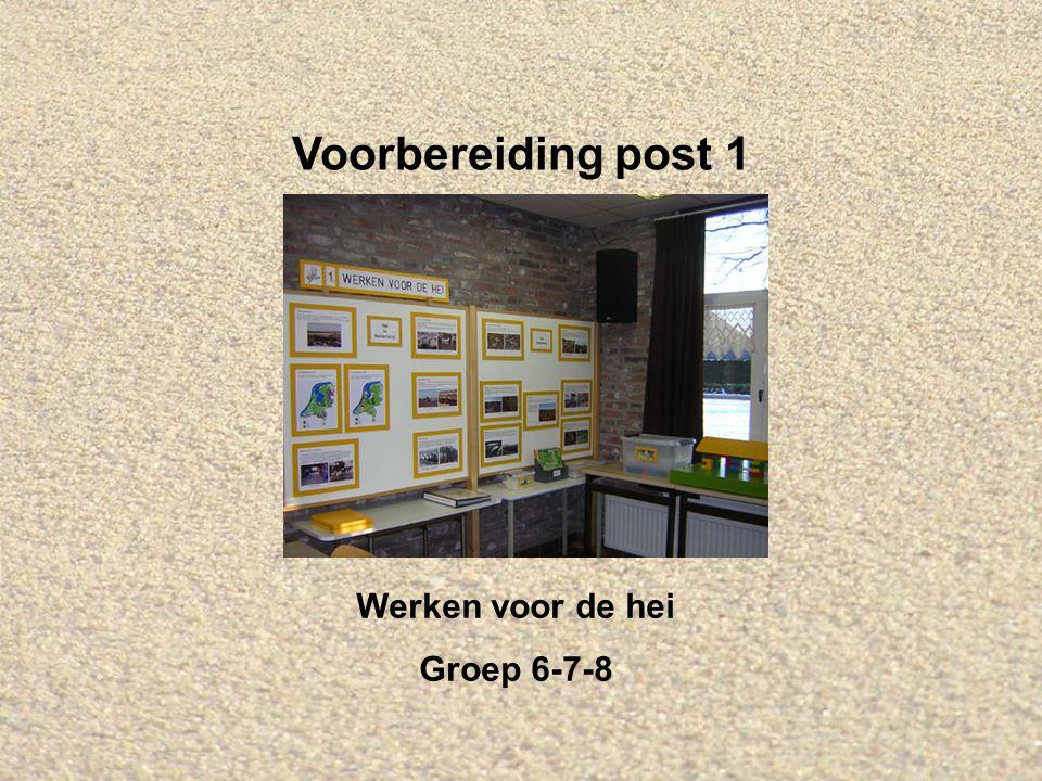 Voorbereiding post 1 Werken voor de hei Groep 6-7-8
