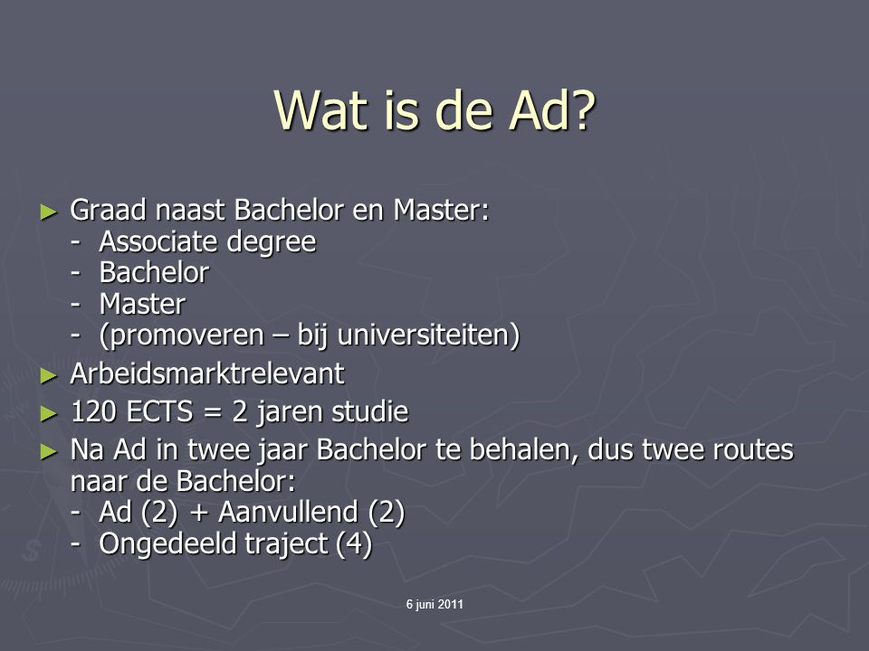 6 juni 2011 Wat is de Ad.