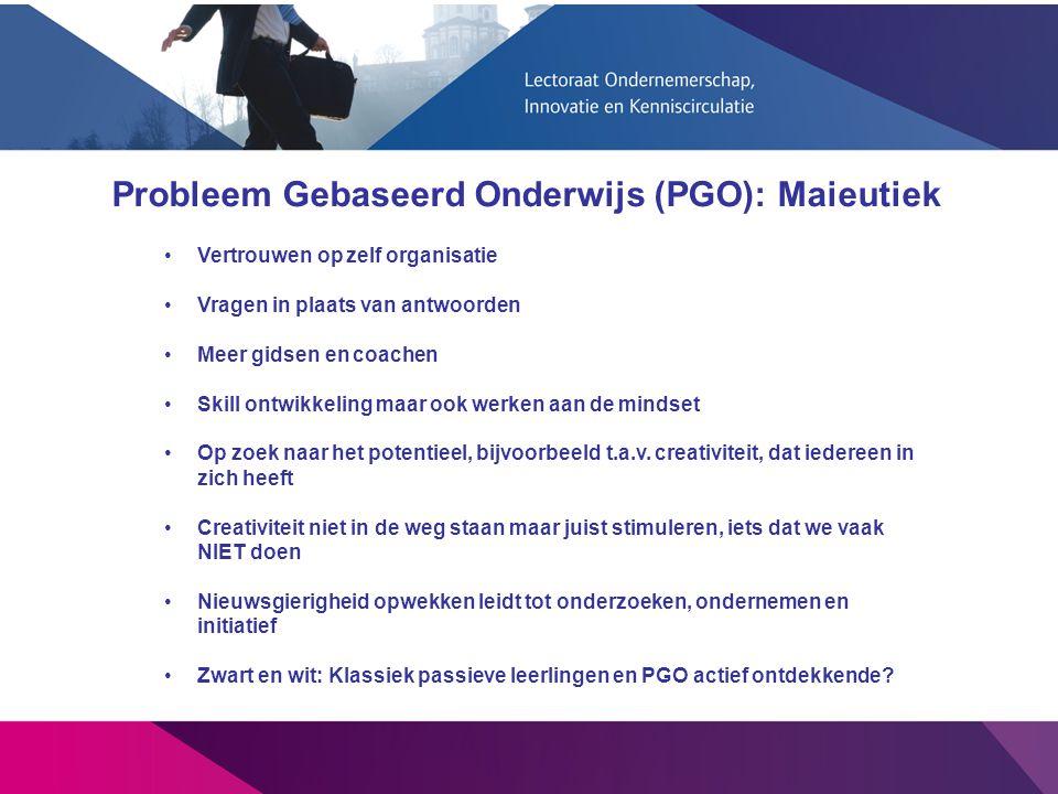 Probleem Gebaseerd Onderwijs (PGO): Maieutiek Vertrouwen op zelf organisatie Vragen in plaats van antwoorden Meer gidsen en coachen Skill ontwikkeling