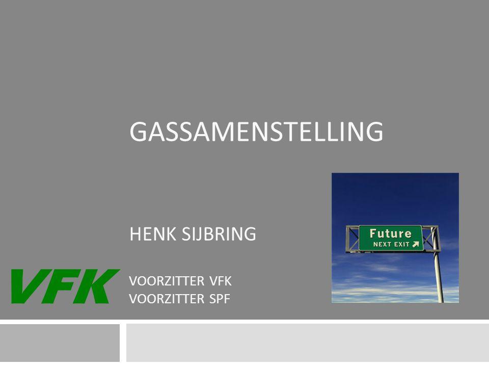 VFK GASSAMENSTELLING HENK SIJBRING VOORZITTER VFK VOORZITTER SPF