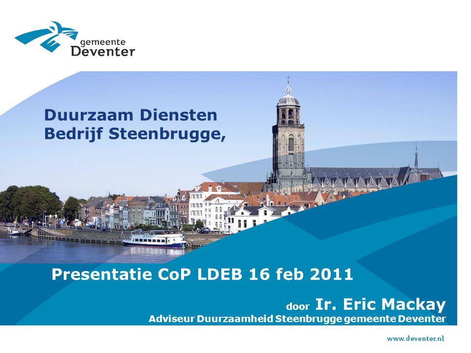 Een simpel verhaal over Steenbrugge Er was eens …… de gemeente Deventer, die wilde in 2030 klimaatneutraal zijn.