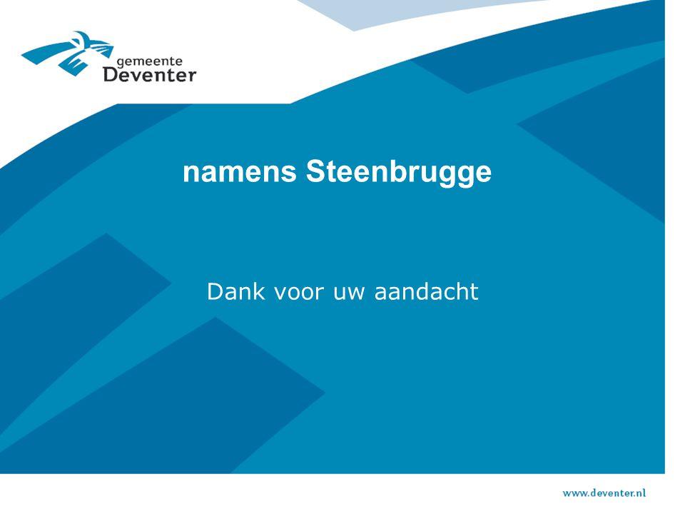 namens Steenbrugge Dank voor uw aandacht